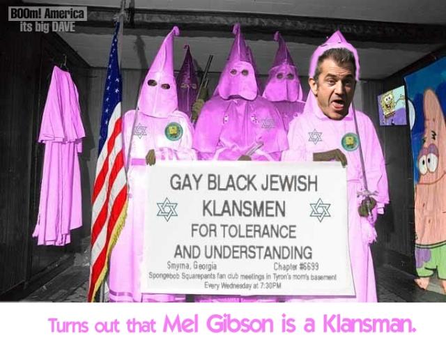 mel gibson in the KKK